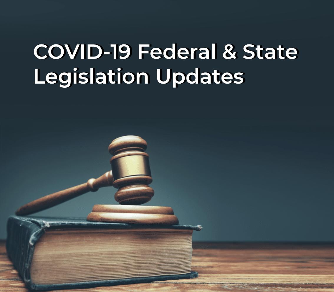 COVID-19 Federal & State Legislation Updates