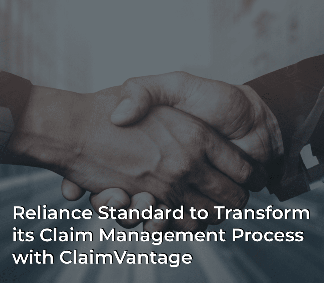 Reliance Standard to Transform its Claim Management Process with ClaimVantage