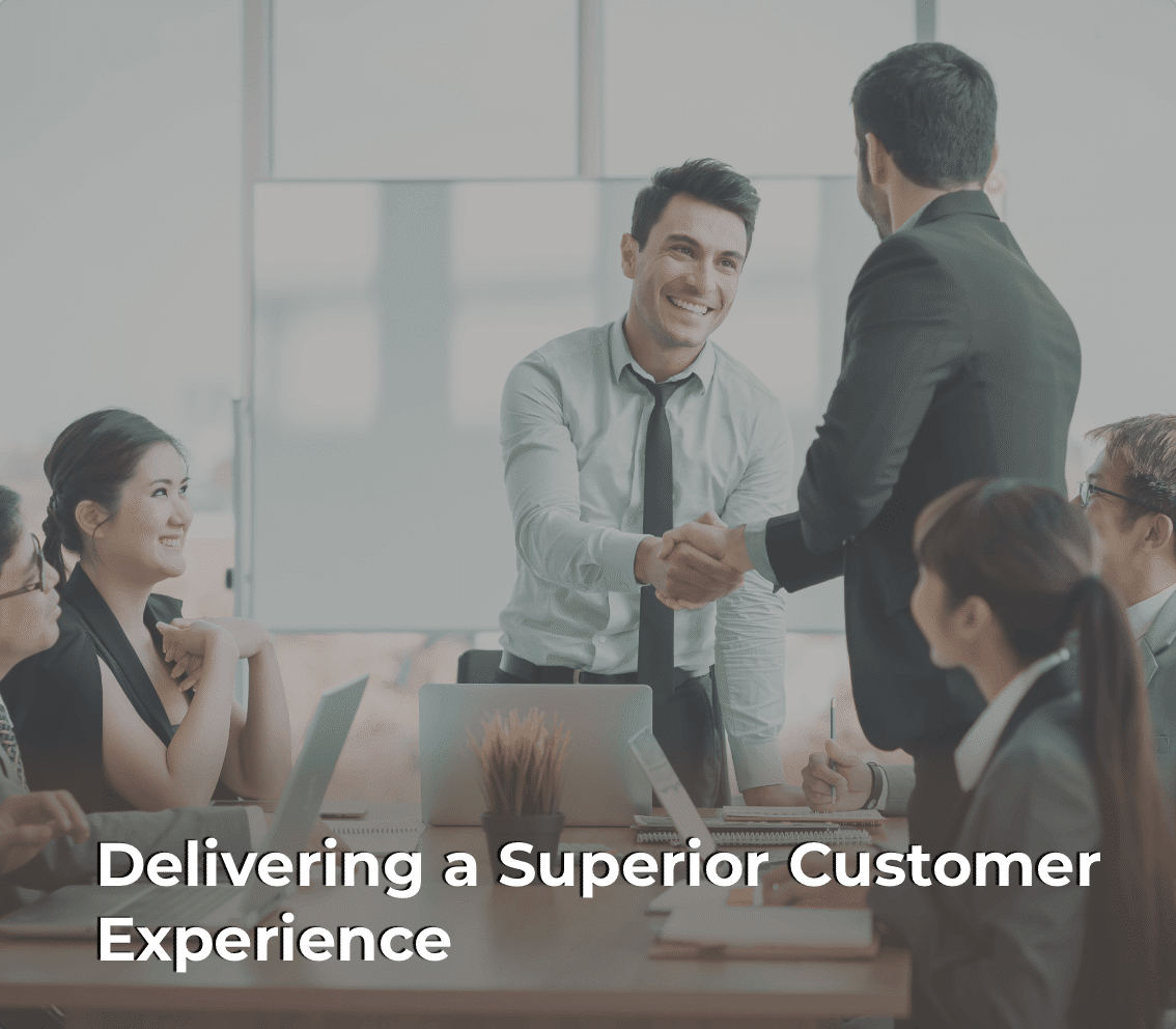Delivering a Superior Customer Experience
